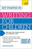 Get Started in Writing for Children (Teach Yourself)