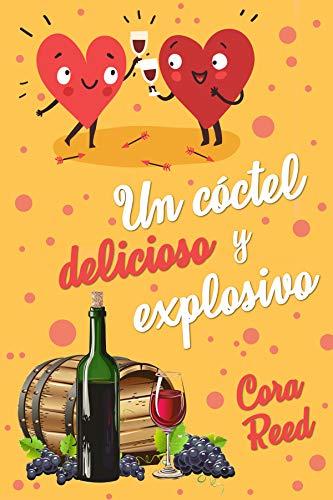 Un cóctel delicioso y explosivo por Cora Reed