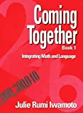 img - for Coming Together Book 1: Integrating Math and Language by Julie Rumi Iwamoto (1994-05-27) book / textbook / text book