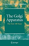 img - for The Golgi Apparatus: The First 100 Years book / textbook / text book