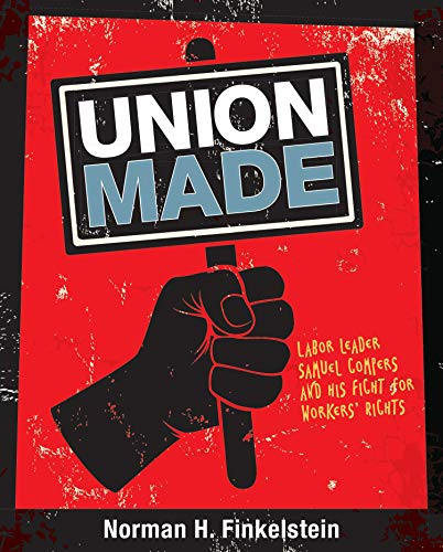 Union Made: Labor Leader Samuel Gompers and His Fight for sale  Delivered anywhere in USA