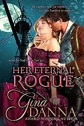 Her Eternal Rogue by Gina Danna (2013-06-30)