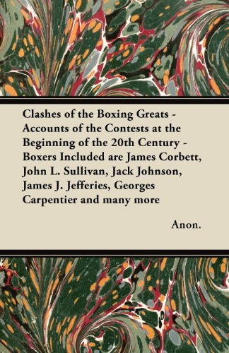 clashes-of-the-boxing-greats-accounts-of-the-contests-at-the-beginning-of-the-20th-century-boxers-in
