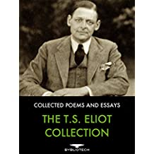 The T.S. Eliot Collection: Collected Poems and Essays