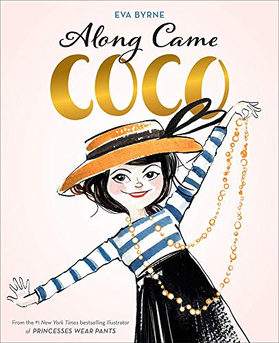 (Along Came Coco: A Story About Coco Chanel)