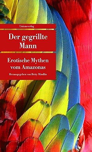 Der gegrillte Mann (Unionsverlag Taschenbücher)