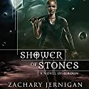 Shower of Stones: A Novel of Jeroun Audiobook by Zachary Jernigan Narrated by John FitzGibbon