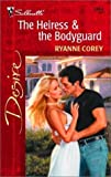 img - for The Heiress & the Bodyguard (Harlequin Desire) by Ryanne Corey (2001-04-05) book / textbook / text book