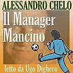 Il manager mancino [The Manager Mancino]: Non cercare persone di talento, cerca il talento nelle persone | Alessandro Chelo