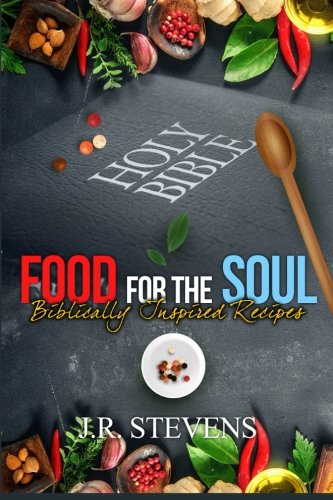 Search : Food for the Soul: Biblically Inspired Recipes