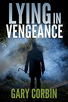 Lying in Vengeance (Lying Injustice Thrillers Book 2) by [Corbin, Gary]