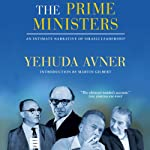 The Prime Ministers: An Intimate Narrative of Israeli Leadership | Yehuda Avner