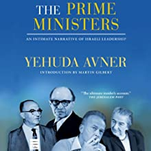 The Prime Ministers: An Intimate Narrative of Israeli Leadership Audiobook by Yehuda Avner Narrated by Derek Perkins