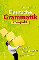 Deutsche Grammatik kompakt. Grammatik, Rechtschreibung, Zeichensetzung