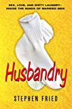Husbandry, Stephen Fried, 0553806653