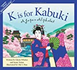 img - for K is for Kabuki: A Japan Alphabet (Discover the World) book / textbook / text book
