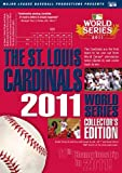 St. Louis Cardinals: 2011 World Series Collectors Edition by Major League Baseball