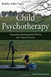 Child Psychotherapy, Robbie Adler-Tapia, 0826106730