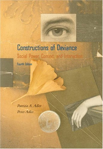 Constructions of Deviance: Social Power, Context, and Interaction (with InfoTrac)