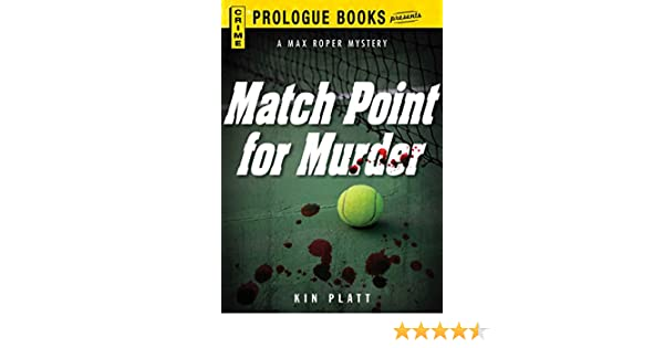 Match Point for Murder (Prologue Books) - Kindle edition by Kin Platt. Mystery, Thriller & Suspense Kindle eBooks @ Amazon.com.