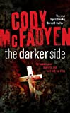 Front cover for the book The Darker Side by Cody McFadyen