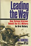 Book cover for Leading the Way: How Vietnam Veterans Rebuilt the U.S. Military: An Oral History