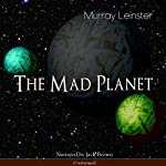 The Mad Planet | Murray Leinster