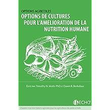 Options de cultures pour l'amelioration de la nutrition humaine: Chapitre 4 du livre Options agricoles pour les agriculteurs de petite echelle (French Edition)