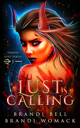 Lust Is Calling (Demon Lust Series Book 1) by [Bell, Brandi, Womack, Brandi]