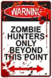Warning: Zombie Hunters Only Beyond This Point Plastic Sign 12 x 18in