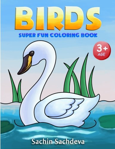 Birds: Super Fun Coloring Book for Kids and Preschoolers (Ages 3-5)
