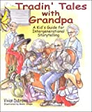 img - for Tradin' Tales With Grandpa : A Kid's Guide for Intergenerational Storytellling by Vivian Dubrovin (2000-04-25) book / textbook / text book