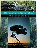 Discover a Watershed : An Educators Guide: The Everglades, Kesselheim, Alan S. and Higgins, Susan H., 1888631023