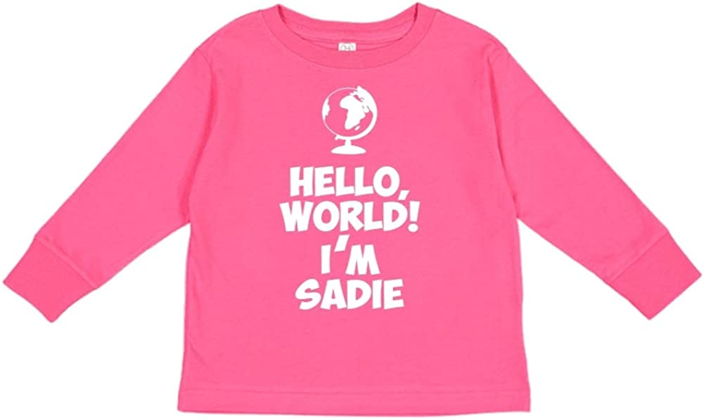 Personalized Name Toddler//Kids Long Sleeve T-Shirt Im Sadie World Mashed Clothing Hello
