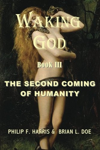 Read Online Waking God: Book Three: The Second Coming of Humanity PDF