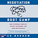 Negotiation Boot Camp: How to Resolve Conflict, Satisfy Customers, and Make Better Deals Audiobook by Ed Brodow Narrated by John H. Mayer