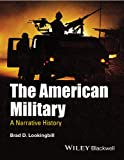 The American Military: A Narrative History, Brad D. Lookingbill, 1444337351