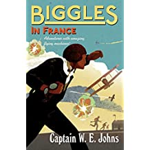 Biggles in France: Number 2 of the Biggles Series