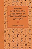 British and African Literature in Transnational Context: Beyond Writing Back