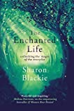 img - for The Enchanted Life: Unlocking the Magic of the Everyday book / textbook / text book