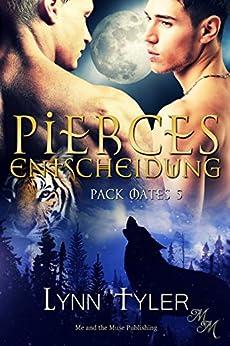 Pierces Entscheidung (Pack Mates 5) (German Edition) by [Tyler, Lynn]