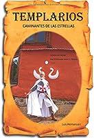TEMPLARIOS: CAMINANTES DE LAS