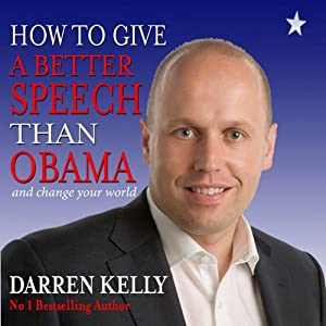 How to Give a Better Speech Than Obama - And Change Your World Audiobook
