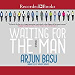 Waiting for the Man | Arjun Basu