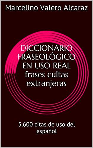 Diccionario Fraseológico En Uso Real Frases Cultas