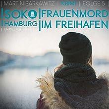 Frauenmord im Freihafen (SoKo Hamburg - Ein Fall für Heike Stein 5) Hörbuch von Martin Barkawitz Gesprochen von: Tanja Klink