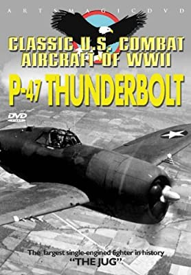 Classic Us Combat Aircraft Of Wwii - P47 by Various