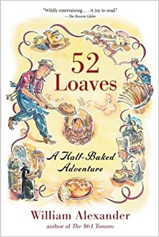 52 loaves william alexander 9781616200503 amazon books 52 loaves fandeluxe Document