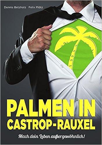 Cover des Buchs: Palmen in Castrop-Rauxel: Mach dein Leben außergewöhnlich!