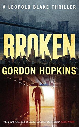Broken: A Leopold Blake Thriller
